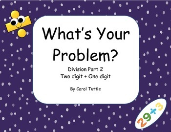 What's Your Division Story Problem? 2-digit numbers divide