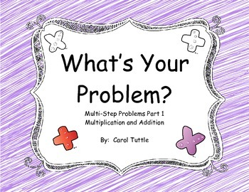 What's Your Multistep Story Problem? Addition and Multipli