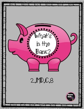 What's in the Bank?    2.MD.C.8