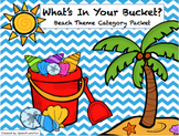 """What's in your bucket?"" Beach Theme Category Packet"