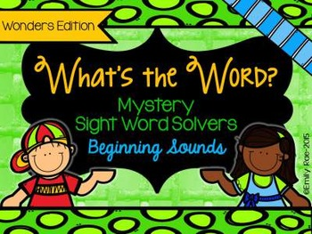 What's the Word? Mystery Sight Word Solvers WONDERS Kinder