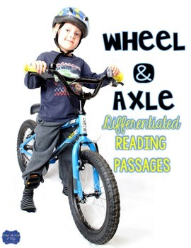 Wheel and Axle {Differentiated Close Reading Passages & Qu
