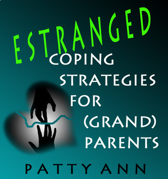 ESTRANGED: Coping Strategies for (Grand)Parents > A Helpin