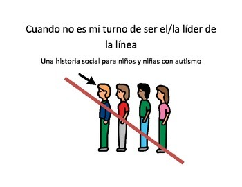 When I Am Not the Line Leader: A Social Story in Spanish