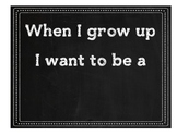 When I Grow Up . . . Chalkboard Sign