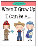 When I Grow Up~ Emergent Reader