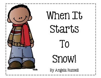 When It Starts To Snow!