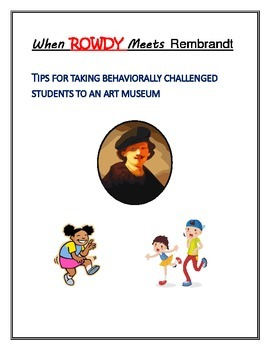 When Rowdy Meets Rembrandt: Taking Challenged Students to