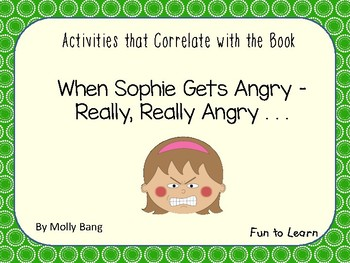 When Sophie Gets Angry - Really, Really Angry  ~ 25 pgs Co