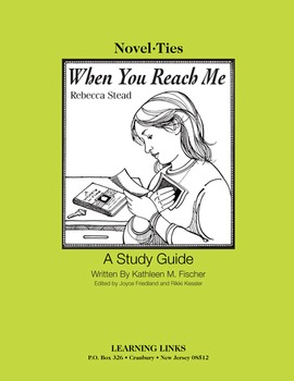 When You Reach Me - Novel-Ties Study Guide