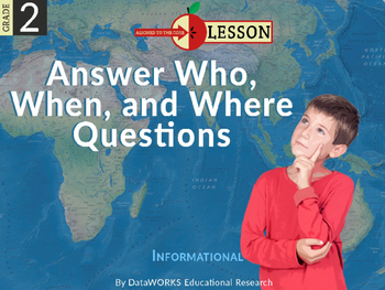 Answer Who, When and Where Questions