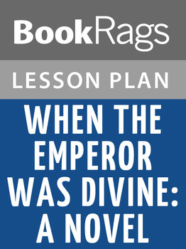 When the Emperor Was Divine: A Novel Lesson Plans