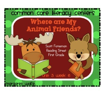 Where Are My Animal Friends? Unit 3 Week 6 Common Core Lit