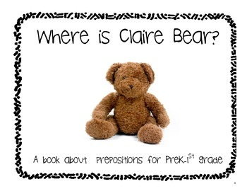Where is Claire Bear?  a book about prepositions for PreK-