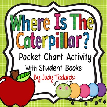 Where is the Caterpillar? (Pocket Chart and Book  Making A