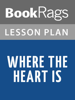 Where the Heart Is Lesson Plans