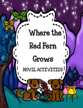 Where the Red Fern Grows ( Novel Activities Packet)