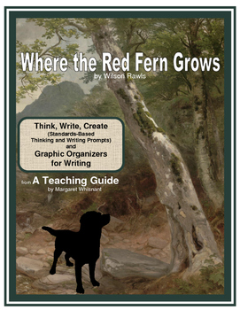 Where the Red Fern Grows Thinking and Writing Prompts with
