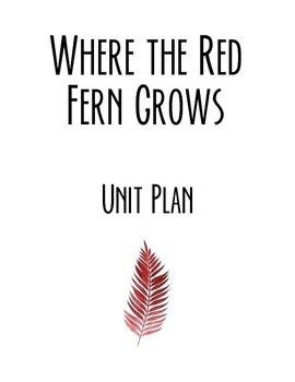 Where the Red Fern Grows Unit with Quizzes, Pacing Guide,