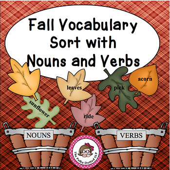 Where do the Leaves Fall?   A noun and Verb Vocabulary sort
