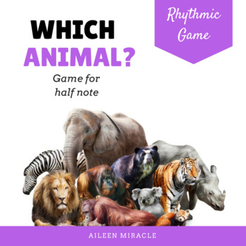Which Animal? {Rhythmic Game for Half Note}
