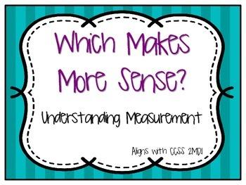 Which Makes More Sense? A Measurement Activity (2.MD.1)