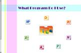 Which Program Do I Use