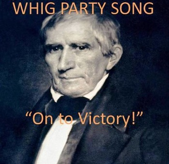 """Whig Campaign Song - """"ON to Victory!""""  Digital Recording f"""