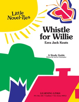 Whistle for Willie - Little Novel-Ties Study Guide