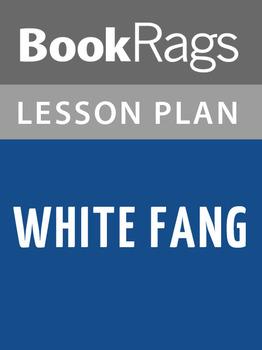 White Fang Lesson Plans