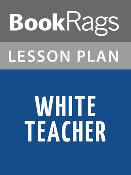 White Teacher Lesson Plans