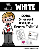 White - song and emergent readers!