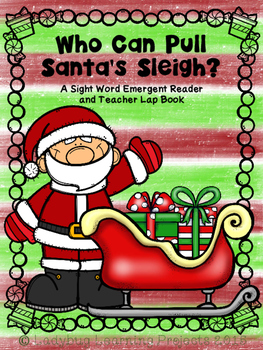 Who Can Pull Santa's Sleigh?  (A Sight Word Reader and Tea