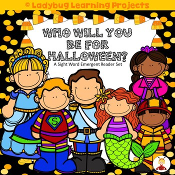 Who Can You Be For Halloween?  (A Sight Word Emergent Reader)