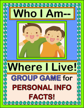 """Who I Am!  Where I Live!"" --  Group Game for Personal Inf"
