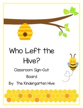 Who Left the Hive?  Sign-Out Classroom Attendance Board BEE THEME