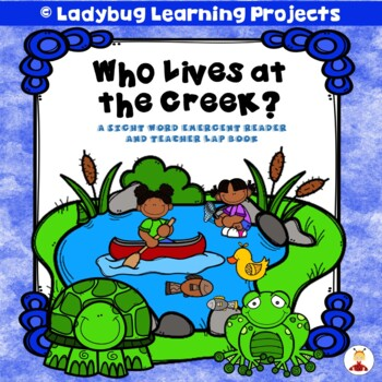 Who Lives at the Creek?  (A Sight Word Emergent Reader and