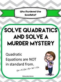 Who MURDERED THE QUADLET- Solving Quadratics