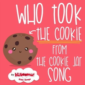 Who Took the Cookie from the Cookie Jar Song