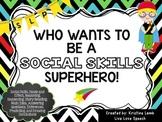 Who Wants To Be A Social Skills Superhero!