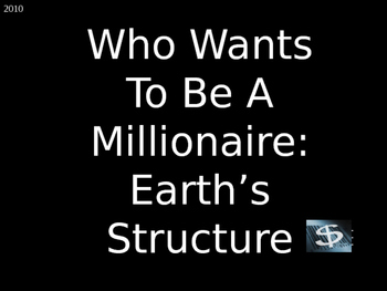 Who Wants to be a Millionaire:Earth's Structure Vocabulary