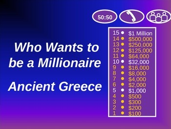 Who Wants to be a Millionaire? Review Game: Ancient Greece