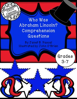 Who Was Abraham Lincoln? Comprehension Questions
