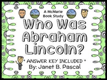Who Was Abraham Lincoln? (Janet B. Pascal) Book Study / Co
