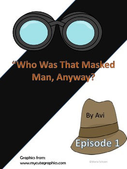 """Who Was That Masked Man, Anyway""  by Avi, Episode 1"