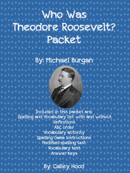 Who Was Theodore Roosevelt by Michael Burgan Packet