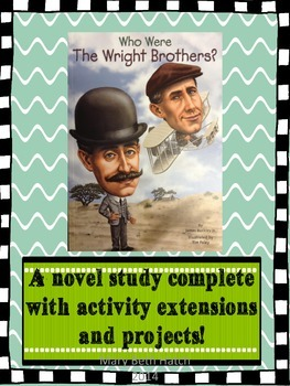 Who Were The Wright Brothers? A novel study with extra pro