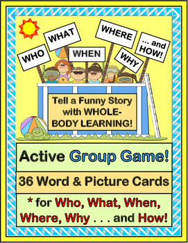 """Who, What, When, Where, Why, and How!"" - Group Game and 3"