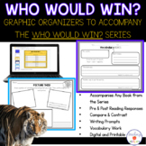 Who Would Win? Graphic Organizers to Accompany the Who Wou