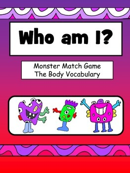 Who am I? – Monster Match Game – The Body Vocabulary ESL